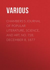 Various -Chambers's Journal of Popular Literature, Science, and Art, No. 728, December 8, 1877