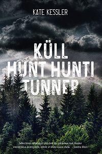 Kate Kessler -Küll hunt hunti tunneb…