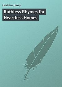 Harry Graham -Ruthless Rhymes for Heartless Homes