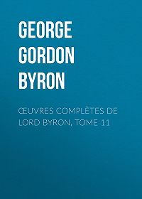 George Gordon Byron -Œuvres complètes de lord Byron, Tome 11