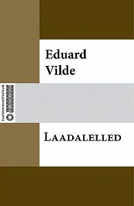 Eduard Vilde -Laadalelled