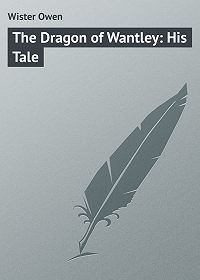 Owen Wister -The Dragon of Wantley: His Tale