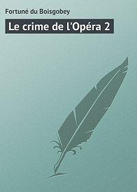 Fortuné du - Le crime de l'Opéra 2