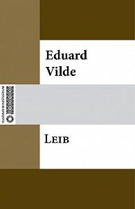Eduard Vilde -Leib