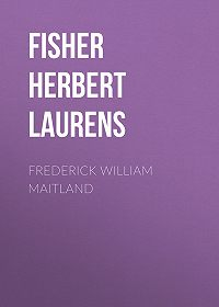 Herbert Fisher -Frederick William Maitland