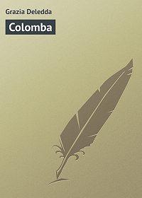 Grazia Deledda - Colomba