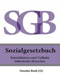 Deutschland -Sozialgesetzbuch (SGB) Neuntes Buch (IX ) – Rehabilitation und Teilhabe behinderter Menschen