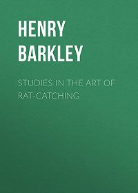 Henry Barkley -Studies in the Art of Rat-catching