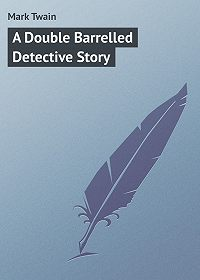 Mark Twain -A Double Barrelled Detective Story