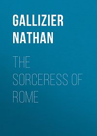Nathan Gallizier -The Sorceress of Rome