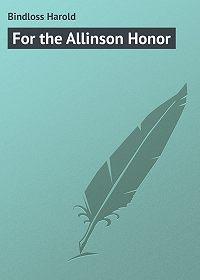 Harold Bindloss -For the Allinson Honor
