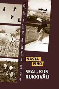 Nasta Pino -Seal, kus rukkiväli