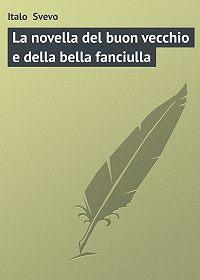 Italo Svevo -La novella del buon vecchio e della bella fanciulla