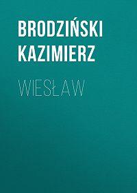 Kazimierz Brodziński -Wiesław