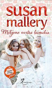 Susan Mallery -Milijono vertas laimikis