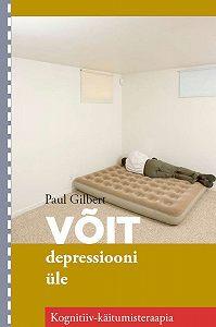 Paul Gilbert - Võit depressiooni üle