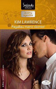 Kim Lawrence -Pagaliau mano skonio