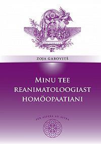 Zoja Gabovitš -Minu tee reanimatoloogiast homöopaatiani