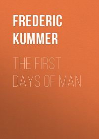 Frederic Kummer -The First Days of Man