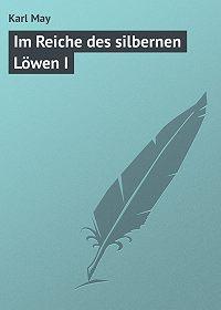 Karl May -Im Reiche des silbernen Löwen I