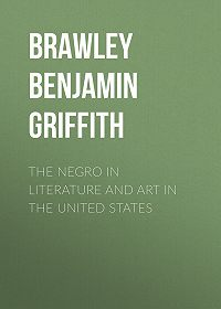 Benjamin Brawley -The Negro in Literature and Art in the United States