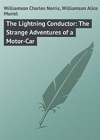 Charles Williamson -The Lightning Conductor: The Strange Adventures of a Motor-Car