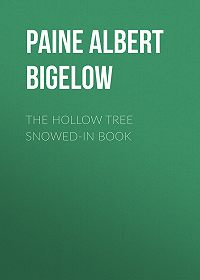 Albert Paine -The Hollow Tree Snowed-In Book