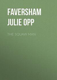Julie Faversham -The Squaw Man