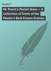 F. Anstey -Mr Punch's Pocket Ibsen – A Collection of Some of the Master's Best Known Dramas