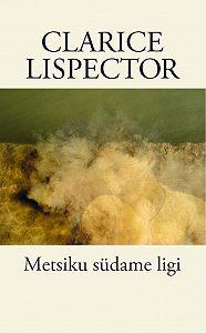 Clarice Lispector -Metsiku südame ligi