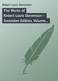 Robert Stevenson -The Works of Robert Louis Stevenson – Swanston Edition. Volume 14