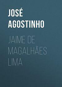 José Agostinho -Jaime de Magalhães Lima