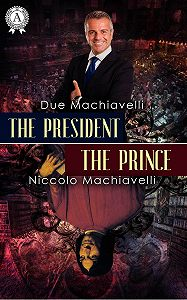 Niccolo Machiavelli -The President / The Prince