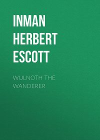 Herbert Inman -Wulnoth the Wanderer
