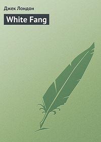 Джек Лондон -White Fang