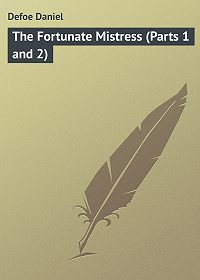 Daniel Defoe -The Fortunate Mistress (Parts 1 and 2)