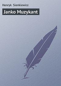 Henryk Sienkiewicz -Janko Muzykant
