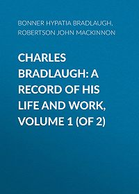 Hypatia Bonner -Charles Bradlaugh: a Record of His Life and Work, Volume 1 (of 2)