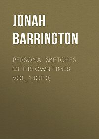 Jonah Barrington -Personal Sketches of His Own Times, Vol. 1 (of 3)