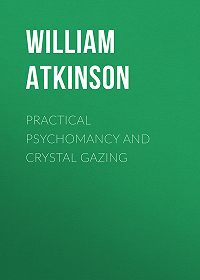 William Atkinson -Practical Psychomancy and Crystal Gazing