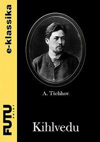 Anton Tšehhov -Kihlvedu