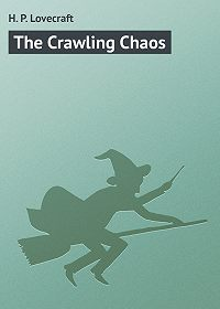 H. Lovecraft - The Crawling Chaos