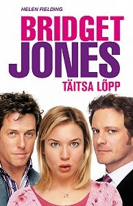 Helen Fielding -Bridget Jones: täitsa lõpp