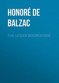 Honoré de -The Lesser Bourgeoisie