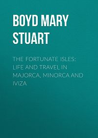 Mary Boyd -The Fortunate Isles: Life and Travel in Majorca, Minorca and Iviza