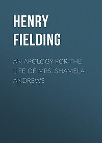 Henry Fielding -An Apology for the Life of Mrs. Shamela Andrews