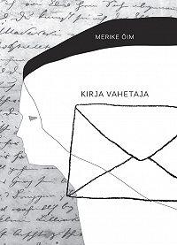Merike Õim -Kirja vahetaja