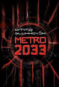 Dmitri Gluhhovski -Metro 2033
