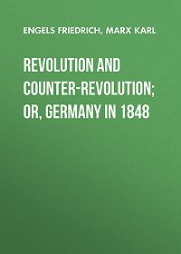 Friedrich Engels -Revolution and Counter-Revolution; Or, Germany in 1848