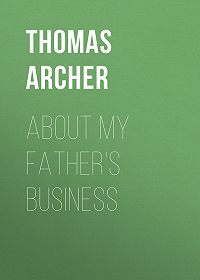 Thomas Archer -About My Father's Business